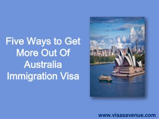 Five Ways to Get More Out Of Australia Immigration Visa