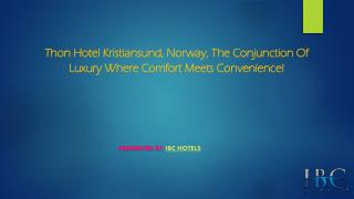 Thon Hotel Kristiansund, Norway, The Conjunction Of Luxury