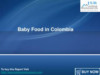 JSB Market Research : Baby Food in Colombia