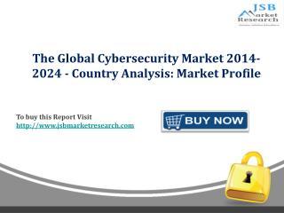 JSB Market Research : The Global Cybersecurity Market 2014-