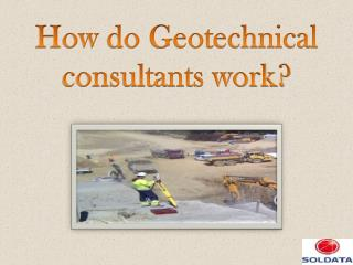 How do Geotechnical Consultants Work?