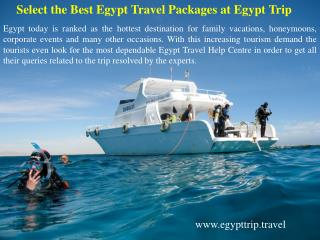 Select the Best Egypt Travel Packages at Egypt Trip