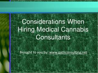 Considerations When Hiring Medical Cannabis Consultants