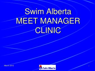 Swim Alberta  MEET MANAGER CLINIC