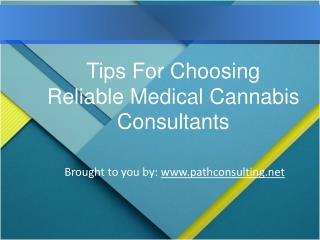 Tips For Choosing Reliable Medical Cannabis Consultants