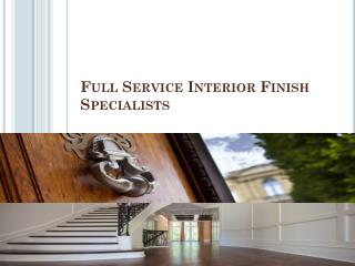 Full Service Interior Finish Specialists