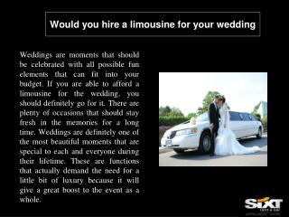 Would you hire a limousine for your wedding