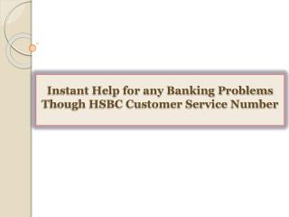 Instant Help for any Banking Problems Though HSBC Customer S
