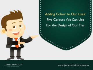 Adding Colour to Our Lives: Five Colours We Can Use For the