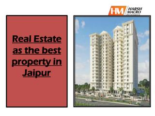Real Estate as the best property in Jaipur