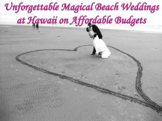 Magical Beach Weddings at Hawaii on Affordable Budgets
