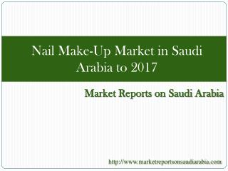 Nail Make-Up Market in Saudi Arabia to 2017