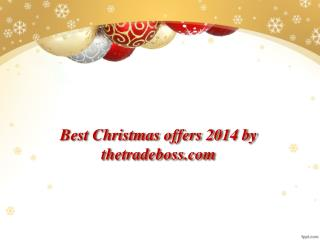 Best Christmas offers 2014 by thetradeboss.com