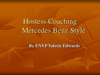 Hostess Coaching     Mercedes Benz Style