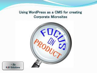Using Wordpress As A CMS For Creating Corporate Microsites
