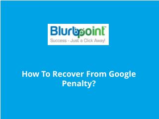 How to recover from Google penalty?