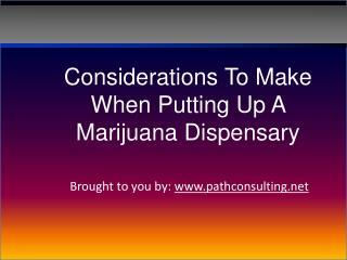 Considerations To Make When Putting Up A  Marijuana Dispensa