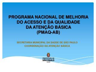 PROGRAMA NACIONAL DE MELHORIA DO ACESSO E DA QUALIDADE  DA ATEN  O B SICA  PMAQ-AB