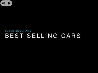 Peter Bouchard -  Best Selling Cars