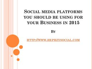 Social media platforms you should be using for your Business