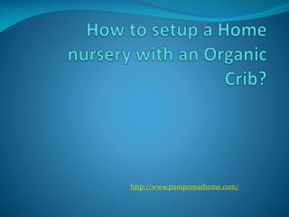 How to setup a Home nursery with an Organic Crib?