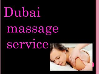Dubai Massage | Dubai Massage Services