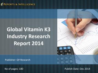 R&I: Global Vitamin K3 Industry Market - Size, Share 2014