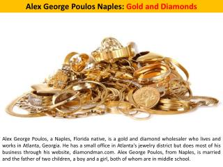 Alex George Poulos Naples: Gold and Diamonds