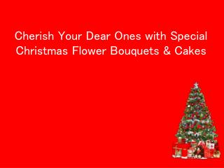 Cherish Your Dear Ones with Special Christmas Flower Bouquet