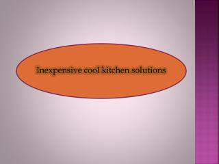 Inexpensive cool kitchen solutions