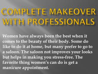 Complete Makeover With Professionals