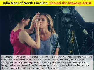 Julia Noel of North Carolina - Behind the Makeup Artist