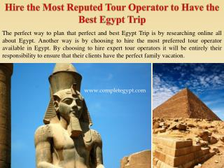 Hire the Most Reputed Tour Operator to Have the Best Egypt T