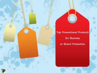 Top Promotional Products for Business or Brand Promotion