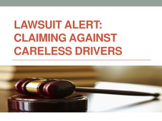 Lawsuit Alert Claiming against Careless Drivers