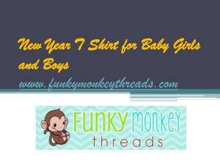 New Year T Shirt for Baby Girls and Boys - www.funkymonkeythreads.com