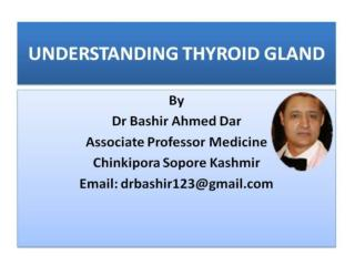 THYROID  DISORDERS PART 1 BY DR BASHIR SOPORE KASHMIR