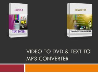 Video To DVD & Text To MP3 Converter