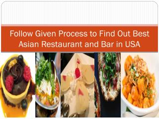 Follow Given Process to Find Out Best Asian Restaurant and B