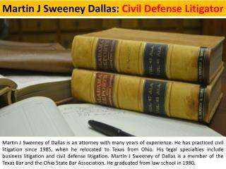 Martin J Sweeney Dallas - Civil Defense Litigator