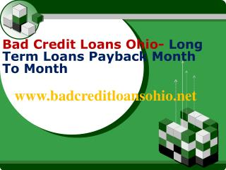 Long Term Loans In Ohio Even With A Poor Credit Score