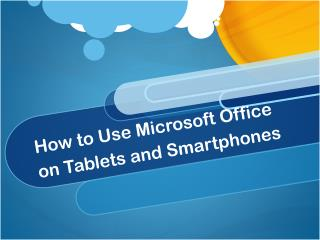 Microsoft Office on Tablets and Smartphones