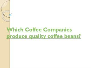 Which coffee companies produce quality coffee beans