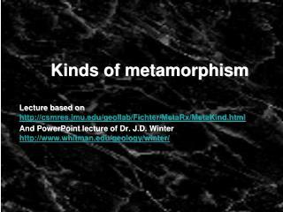 Kinds of metamorphism