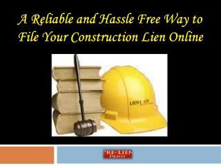 Hassle Free Way to File Your Construction Lien Online