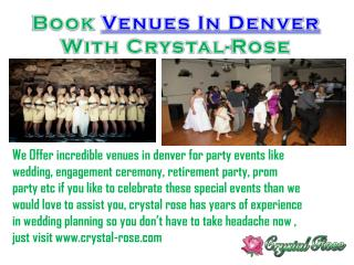 Book Venues In Denver With Crystal-Rose