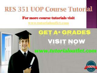 RES 351 Course Tutorial / tutorialoutlet