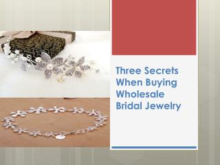 Three Secrets When Buying Wholesale Bridal Jewelry