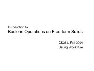 Introduction to Boolean Operations on Free-form Solids