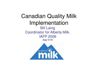 Canadian Quality Milk      Implementation